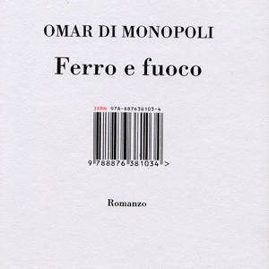 Ferro e fuoco - Omar di Monopoli - 9788876381034