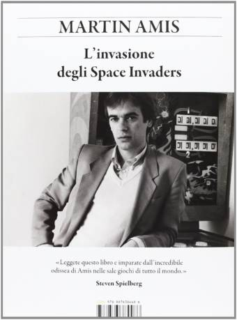 L'invasione degli Space Invaders - Martin Amis - 9788876384486