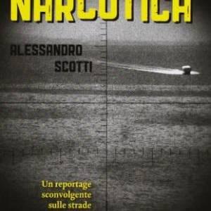 Narcotica Libro Alessandro Scotti