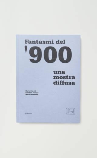 Fantasmi del '900 – Una mostra diffusa